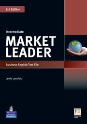 Cover of: Market Leader 3rd Edition Intermediate Test File
