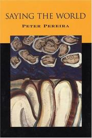 Cover of: Saying the world | Pereira, Peter