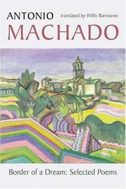 Cover of: Border of a dream: selected poems of Antonio Machado