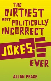 Cover of: The Dirtiest Most Politically Incorrect Jokes Ever