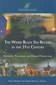 Cover of: The Wider Black Sea Region In The 21st Century Strategic Economic And Energy Perspectives