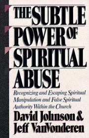 Cover of: The subtle power of spiritual abuse | Johnson, David