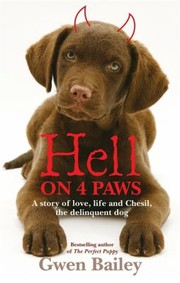 Hell On 4 Paws How Britains Leading Pet Behaviourist Met Her Match