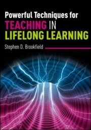 Cover of: Powerful Techniques for Teaching in Lifelong Learning