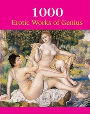 Cover of: 1000 Erotic Works Of Genius