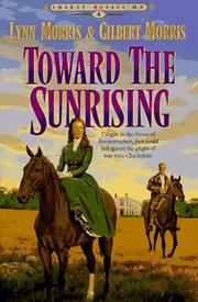 Cover of: Toward the sunrising | Lynn Morris