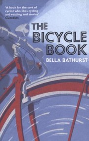 Cover of: The Bicycle Book Bella Bathurst