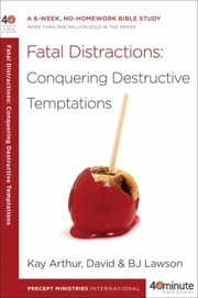 Cover of: Fatal Distractions Conquering Destructive Temptations