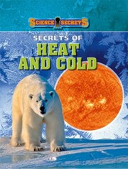 Cover of: Secrets Of Heat And Cold