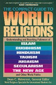 Compact guide to world religions : understanding and reaching followers of Islam, Hinduism, Taoism, Judaism, Secularism, the New Age, and other world faiths