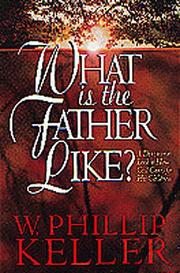 Cover of: What is the Father like?: a devotional look at how God cares for his children