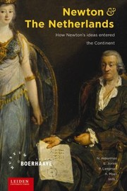 Cover of: Newton And The Netherlands How Newtons Ideas Entered The Continent