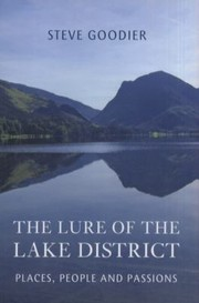 Cover of: The Lure Of The Lake District Places People And Passions