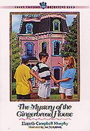 Cover of: The mystery of the gingerbread house | Elspeth Campbell Murphy