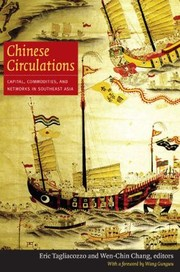 Cover of: Chinese Circulations Capital Commodities And Networks In Southeast Asia |