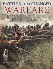 Cover of: Battles That Changed Warfare 1457 Bc Ad 1991 From Chariot Warfare To Stealt Bombers