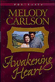 Cover of: Awakening heart | Melody Carlson