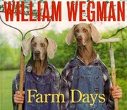 Cover of: William Wegmans Farm Days