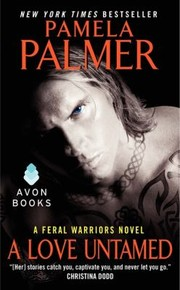 Cover of: A Love Untamed A Feral Warriors Novel |