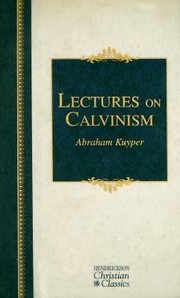 Cover of: Lectures on Calvinism