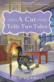 Cover of: A Cat Tells Two Tales Two Alice Nestleton Mysteries