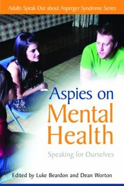 Cover of: Aspies On Mental Health Speaking For Ourselves