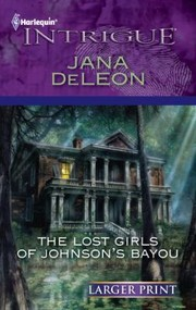 Cover of: The Lost Girls of Johnsons Bayou                            Harlequin Larger Print Intrigue |