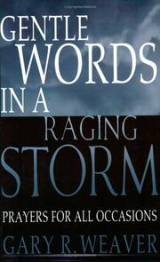 Gentle words in a raging storm by Gary R. Weaver
