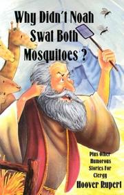 Why Didn't Noah Swat Both Mosquitoes? by Hoover Rupert