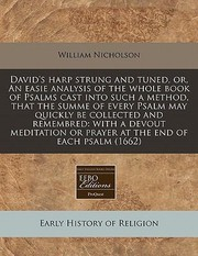 Cover of: Davids Harp Strung and Tuned Or an Easie Analysis of the Whole Book of Psalms Cast Into Such a Method That the Summe of Every Psalm May Quickly Be