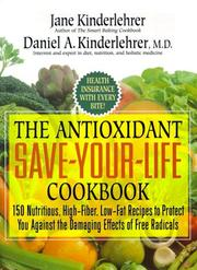 Cover of: The Antioxidant Save-Your-Life Cookbook | Jane Kinderlehrer