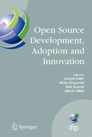 Cover of: Open Source Development Adoption And Innovation Ifip Working Group 213 On Open Source Software June 1114 2007 Limerick Ireland