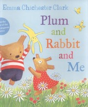 Cover of: Humber and Plum 3 Plum and Rabbit and Me