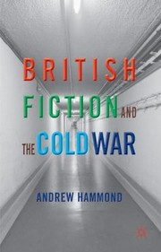Cover of: British Fiction and the Cold War