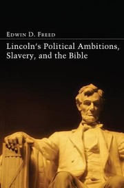Cover of: Lincolns Political Ambitions Slavery and the Bible