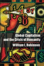 Cover of: Global Capitalism and the Crisis of Humanity