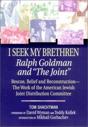 "Cover of: I Seek My Brethren: Ralph Goldman and ""The Joint"": Rescue, Relief and Reconstruction--The Work of the American Jewish Joint Distribution Committee"