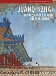 Cover of: Juanqinzhai in the Qianlong Garden the Forbidden City Beijing