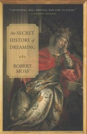 Cover of: The Secret History of Dreaming