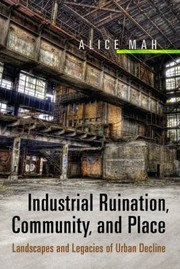 Cover of: Industrial Ruination Community and Place