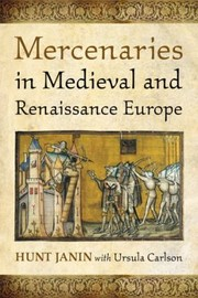Cover of: Mercenaries In Medieval And Renaissance Europe