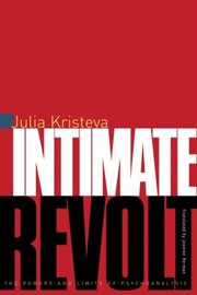 Cover of: Intimate Revolt The Powers And The Limits Of Psychoanalysis