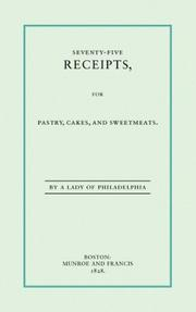 Seventy-five receipts for pastry, cakes, and sweetmeats by Leslie, Eliza