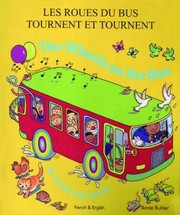 Cover of: Les Roues Du Bus Tournent Et Tournent The Wheels On The Bus Go Round And Round