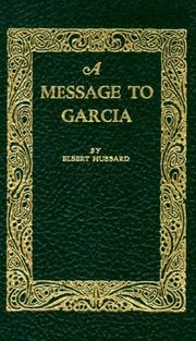 Cover of: A message to Garcia: being a preachment