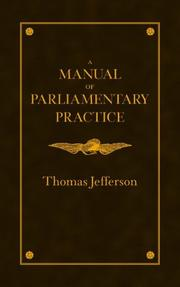 Cover of: A manual of parliamentary practice for the use of the Senate of the United States