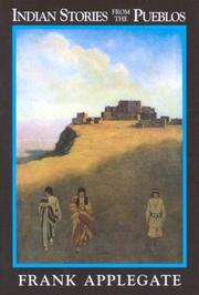 Indian stories from the Pueblos by Frank G. Applegate