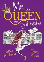Cover of: Me the Queen and Christopher by Giles Andreae Tony Ross