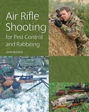 Cover of: Air Rifle Shooting For Pest Control And Rabbiting
