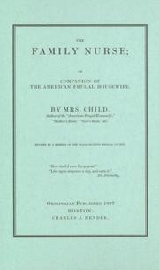Cover of: The family nurse, or, Companion of the American frugal housewife | Lydia Maria Francis Child